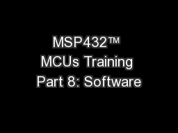 MSP432™ MCUs Training Part 8: Software