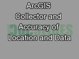 ArcGIS Collector and Accuracy of Location and Data