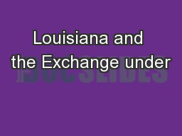 Louisiana and the Exchange under