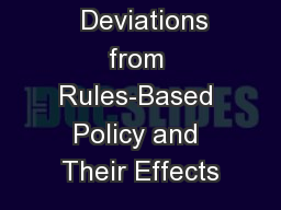 Deviations from Rules-Based Policy and Their Effects