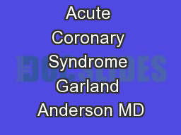 Acute Coronary Syndrome Garland Anderson MD
