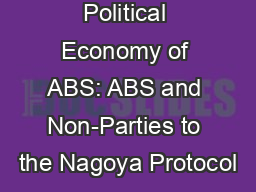 The Legal and Political Economy of ABS: ABS and Non-Parties to the Nagoya Protocol