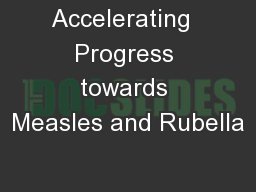 Accelerating  Progress towards Measles and Rubella