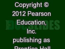 Chapter 9 Copyright © 2012 Pearson Education, Inc. publishing as Prentice Hall