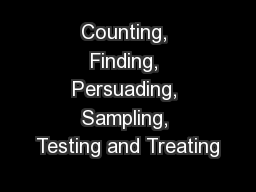 Counting, Finding, Persuading, Sampling, Testing and Treating