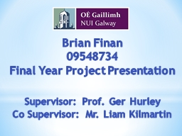 Brian  Finan 09548734 Final Year Project Presentation