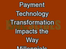 How the Digital Payment Technology Transformation Impacts the Way Millennials Pay Bills