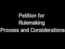 Petition for Rulemaking Process and Considerations