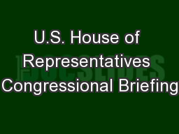 U.S. House of Representatives Congressional Briefing