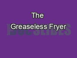 The Greaseless Fryer