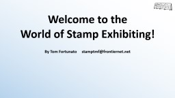 Welcome to the World of Stamp Exhibiting!