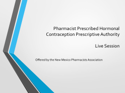 Pharmacist Prescribed Hormonal Contraception Prescriptive Authority