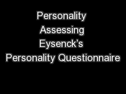 Personality Assessing Eysenck�s Personality Questionnaire