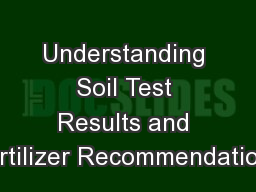 Understanding Soil Test Results and Fertilizer Recommendations