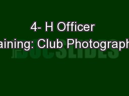 4- H Officer Training: Club Photographer PowerPoint PPT Presentation