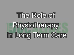 The Role of Physiotherapy in Long Term Care
