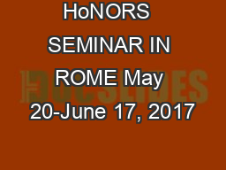 HoNORS  SEMINAR IN ROME May 20-June 17, 2017