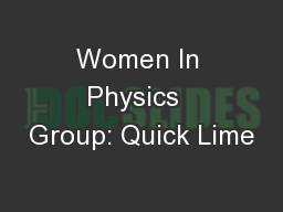 Women In Physics  Group: Quick Lime