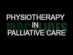 PHYSIOTHERAPY IN PALLIATIVE CARE