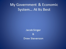 My Government & Economic System…