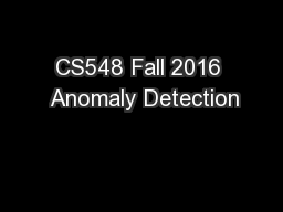 CS548 Fall 2016  Anomaly Detection