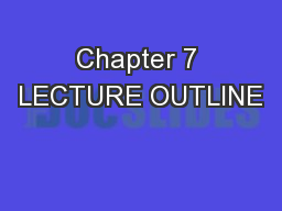 Chapter 7 LECTURE OUTLINE