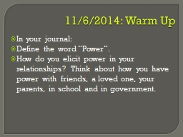 11/6/2014: Warm Up In your journal: