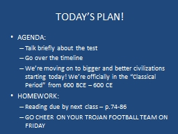 TODAY'S PLAN! AGENDA: Talk briefly about the test