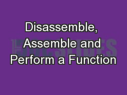 Disassemble, Assemble and Perform a Function