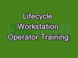 Lifecycle Workstation Operator Training: