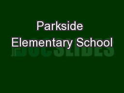 Parkside Elementary School PowerPoint PPT Presentation