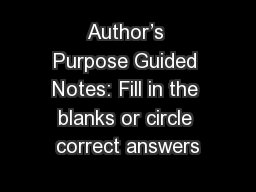 Author�s Purpose Guided Notes: Fill in the blanks or circle correct answers