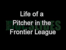 Life of a Pitcher in the Frontier League