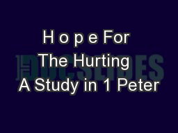 H o p e For The Hurting  A Study in 1 Peter