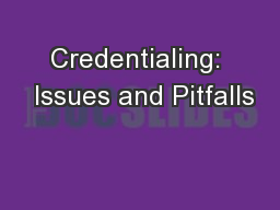Credentialing:  Issues and Pitfalls