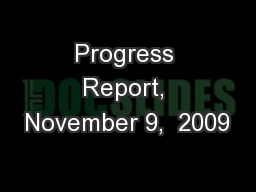 Progress Report, November 9,  2009