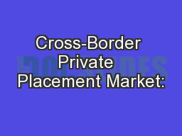 Cross-Border Private  Placement Market: