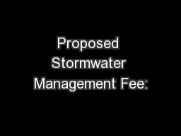Proposed Stormwater Management Fee: