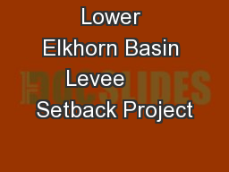 Lower Elkhorn Basin Levee      Setback Project