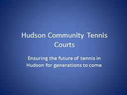 Hudson Community Tennis Courts PowerPoint PPT Presentation