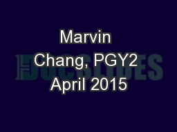 Marvin Chang, PGY2 April 2015