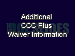 Additional CCC Plus Waiver Information PowerPoint PPT Presentation