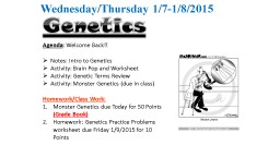 Genetics Wednesday/Thursday 1/7-1/8/2015