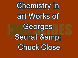 Chemistry in art Works of Georges Seurat & Chuck Close