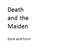 Death and the Maiden Style and Form