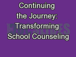 Continuing the Journey: Transforming School Counseling