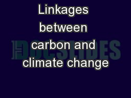 Linkages between carbon and climate change
