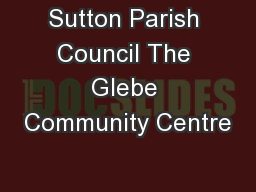 Sutton Parish Council The Glebe Community Centre