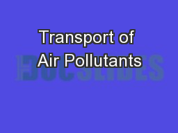 Transport of Air Pollutants PowerPoint PPT Presentation