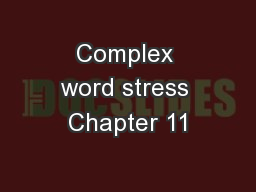 Complex word stress Chapter 11